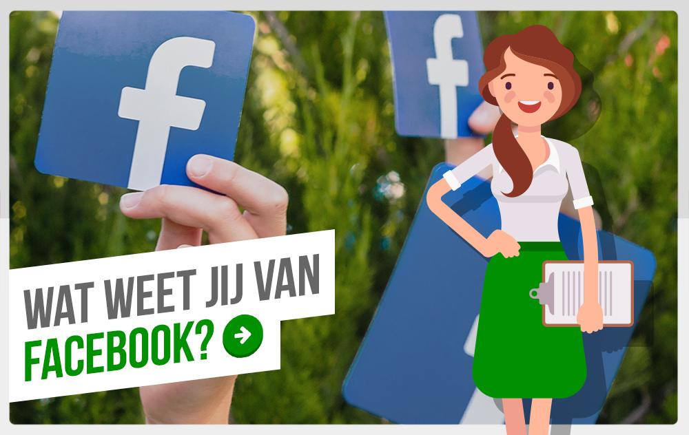 Wat weet jij van Facebook? Doe de quiz