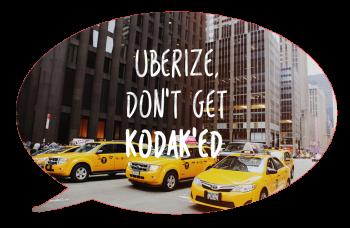 Brenda van den Berg - Blog - Uberize Dont Get Kodaked