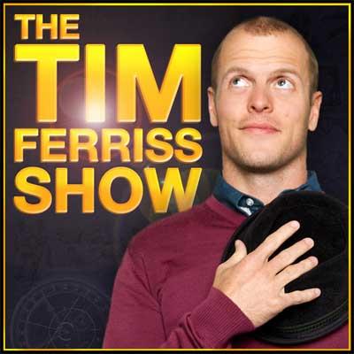 The Tim Ferriss Show.