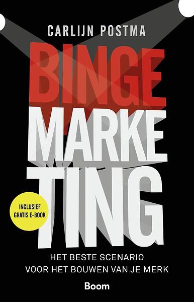 Het boek 'Bingemarketing - het beste scenario voor het bouwen van je merk'.