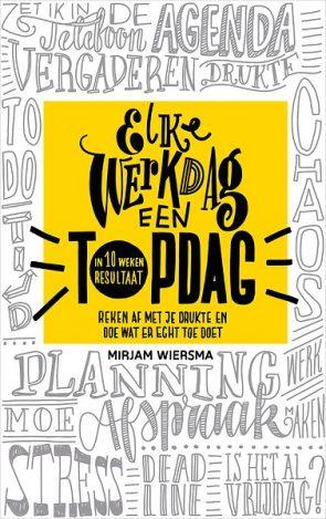 Elke werkdag een topdag van Mirjam Wiersma.