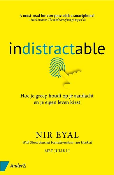 Boek: Indistractable: hoe je greep houdt op je aandacht en je eigen leven kiest