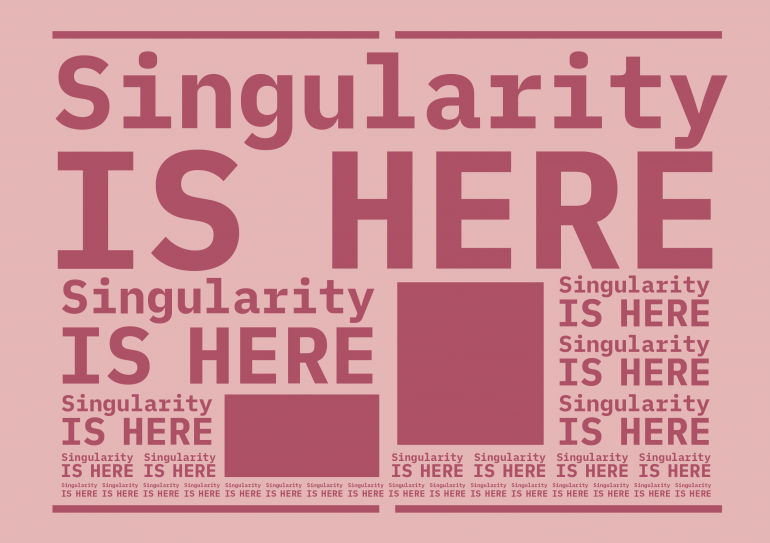 Singularity is here