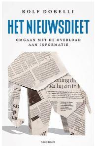 Boeken tip 11: Het nieuwsdieet - Omgaan met de overload aan informatie - Auteur: Rolf Dobelli