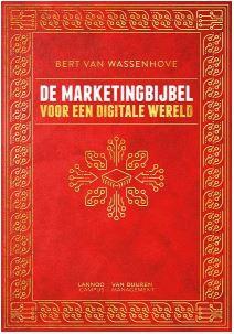 Marketingbijbel: Voor een digitale wereld - Auteur: Bert van Wassenhove