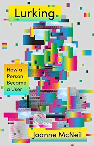 Boek: Lurking - How a Person Became a User - Auteur: Joanne McNeil