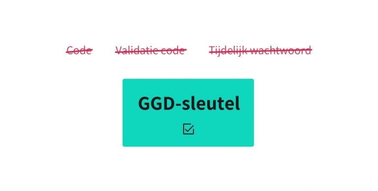 Niet code, validatiecode of tijdelijk wachtwoord, maar ggd-sleutel werkt als term.