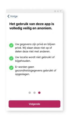 Het gebruik van deze app is volledig veilig en anoniem.